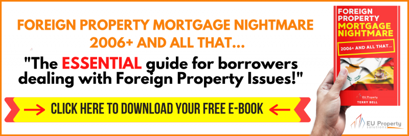 Foreign Property Mortgage Nightmare 2006+ and All That! EU Property Solutions FREE eBook